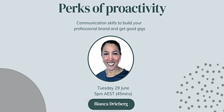 Perks of proactivity: communication skills to build your professional brand tickets