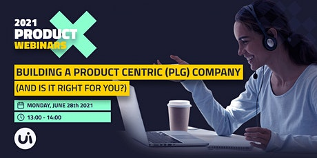 Building a Product Centric (PLG) company (and is it right for you?) tickets