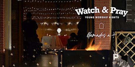 Watch & Pray - Llamados a más entradas