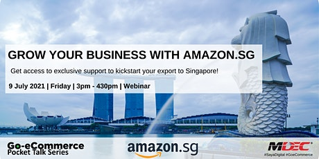 Go-eCommerce Pocket Talk Series #4  - Grow your business with Amazon.sg tickets