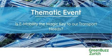 Thematic Event - Is E-Mobility the Magic Key to our Transport Needs? Tickets