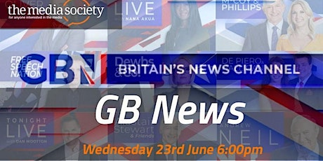 The Media Society: GB News - how's it doing, and what impact will it have? tickets