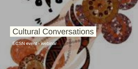 Cultural Conversations Webinar #2, Monday 5 July 2021 tickets
