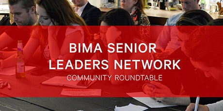 BIMA Senior Leaders Roundtable tickets