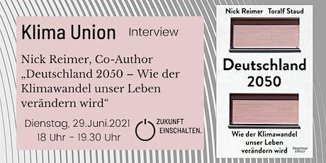 """KlimaUnion Interview with Nick Reimer zum neuen Buch """"Deutschland 2050"""" Tickets"""