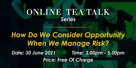 How Do We Consider Opportunity When We Manage Risk? tickets