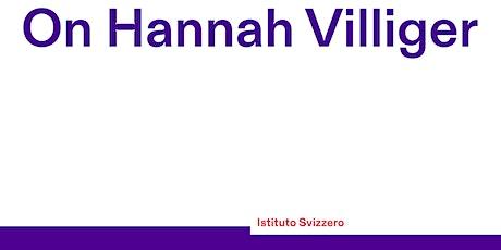 On Hannah Villiger biglietti