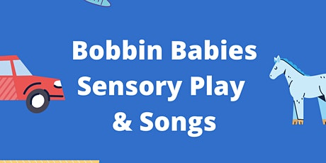 Bobbin Babies - Transport Songs and Sensory Play Session tickets