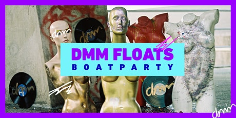 DMM FLOATS - BOAT PARTY tickets