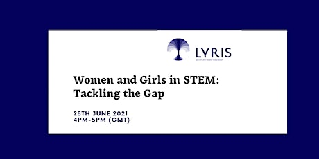 Women and Girls in STEM: Tackling the Gap tickets