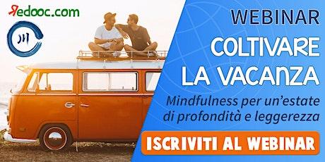 Coltivare la vacanza: mindfulness per un'estate di profondità e leggerezza biglietti
