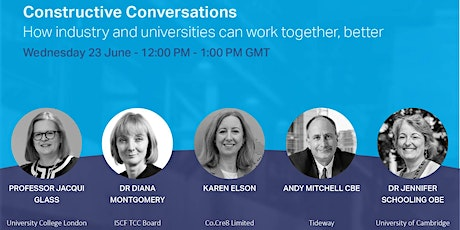 Constructive Conversations: How industry and universities can work together tickets