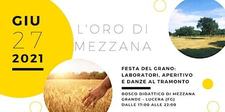 L'Oro di Mezzana, Festa del Grano:laboratori, aperitivo e danze al tramonto biglietti