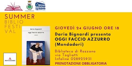 """Daria Bignardi presenta """"Oggi faccio azzurro"""" (ed. Mondadori) biglietti"""
