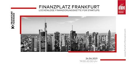Finanzplatz Frankfurt: Lückenlose Finanzierungskette für Startups biglietti