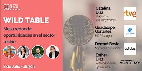 WILD TABLE -  Mesa redonda: ¡Oportunidades en el sector techie! boletos