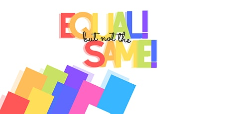 Equal but not the same: supporting LGBTQ+ communities, Covid 19 and  beyond tickets
