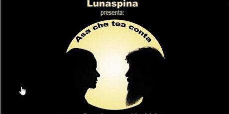 """""""Asea che tea conta"""" biglietti"""