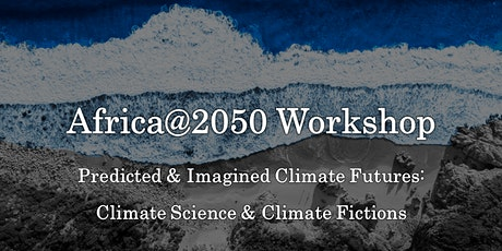 Africa@2050: Predicted & Imagined Climate Futures tickets