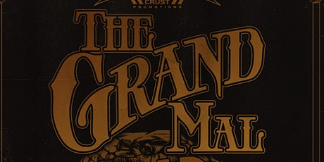 The Grand Mal / Dead Otter / Fuz Caldrin / Powehi tickets