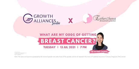 GA Invites x Dr Esther Chuwa: What are my odds of getting breast cancer? tickets