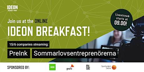 Ideon Breakfast Online with PreInk and Sommarlovsentreprenörerna tickets
