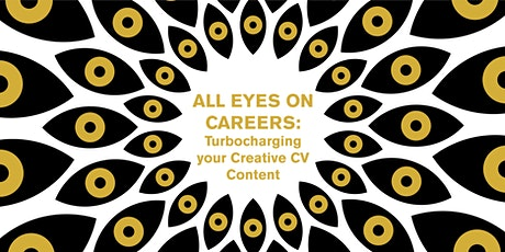 All Eyes On Careers: Turbocharging your Creative CV Content tickets