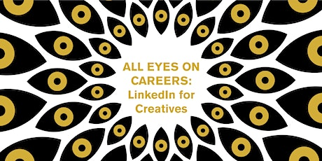 All Eyes On Careers: LinkedIn for Creatives tickets