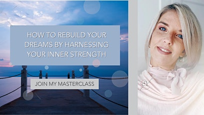 How to Rebuild your DREAMS by Harnessing your Inner Strength tickets