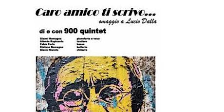 """Concerto omaggio a Lucio Dalla dal titolo """"Caro amico ti scrivo"""" biglietti"""