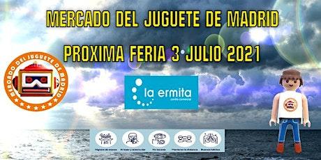El próximo 3 de julio el Mercado del Juguete de Madrid vuelve entradas