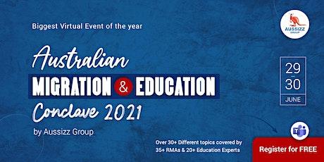 Australian Migration & Education Conclave 2021 by Aussizz Group tickets