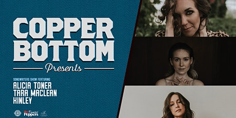 Copper Bottom Presents: Tara MacLean, Alicia Toner & Kinley Dowling tickets