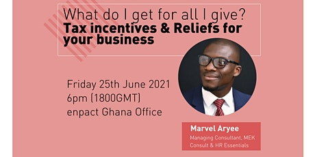 What Do I Get for All I Give? Tax Incentives & Reliefs for your Business tickets