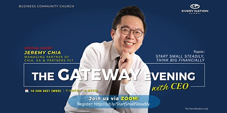 The Gateway Evening with CEO: Start Small Steadily, Think Big Financially tickets