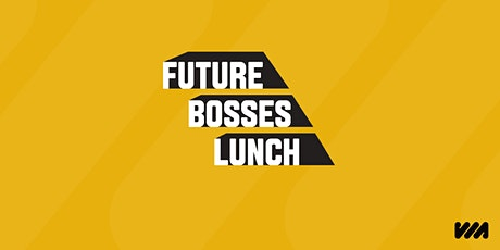 Students only: Future Bosses Lunch tickets
