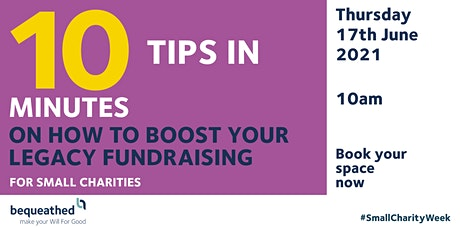 10 tips in 10 minutes on how to boost your legacy fundraising tickets