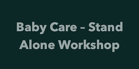 BWH Baby Care - Stand Alone Workshop tickets