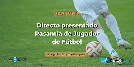 ⚽️ Presentación Pasantía de Jugador de Fútbol entradas