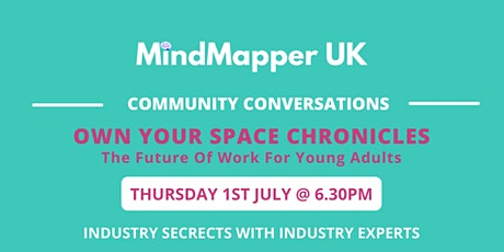 MindMapper: Own Your Space - THE FUTURE OF WORK FOR YOUNG ADULTS tickets