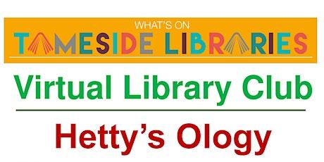 Virtual Library Club - Hetty's Ology tickets