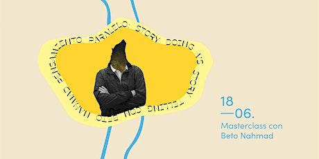 Masterclass CEI 30 Aniversario | Beto Nahmad: Pensamiento Paralelo entradas