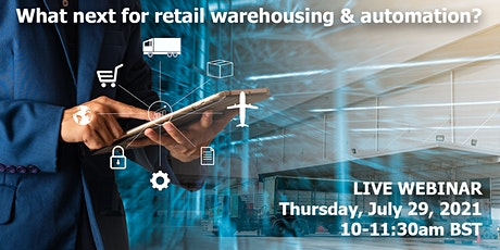 What next for retail warehousing & automation? tickets