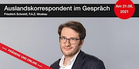 Auslandskorrespondent im Gespräch – Friedrich Schmidt, F.A.Z. Moskau Tickets