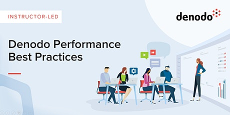 Denodo Performance Best Practices - Virtual - Jul 7th-8th tickets