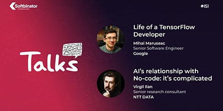 Talks #151 'Life of a TensorFlow Developer' & 'AI's relationship with No-co tickets