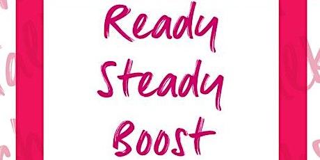 Ready, Steady, Boost tickets