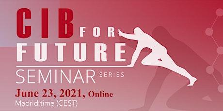 CIB4Future Seminar Series - I Edition tickets