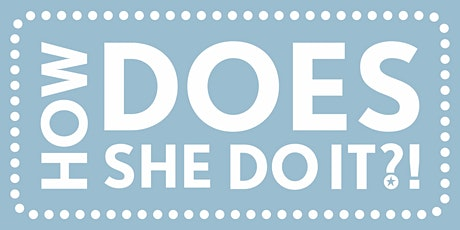 How DOES she do it Face to Face Networking - July tickets