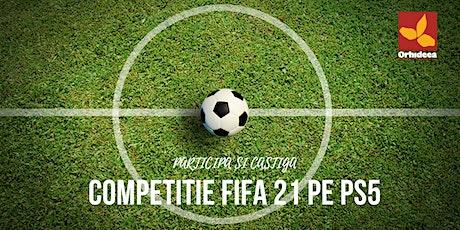 Competitie FIFA 21 pe PS5 la ORHIDEEA tickets